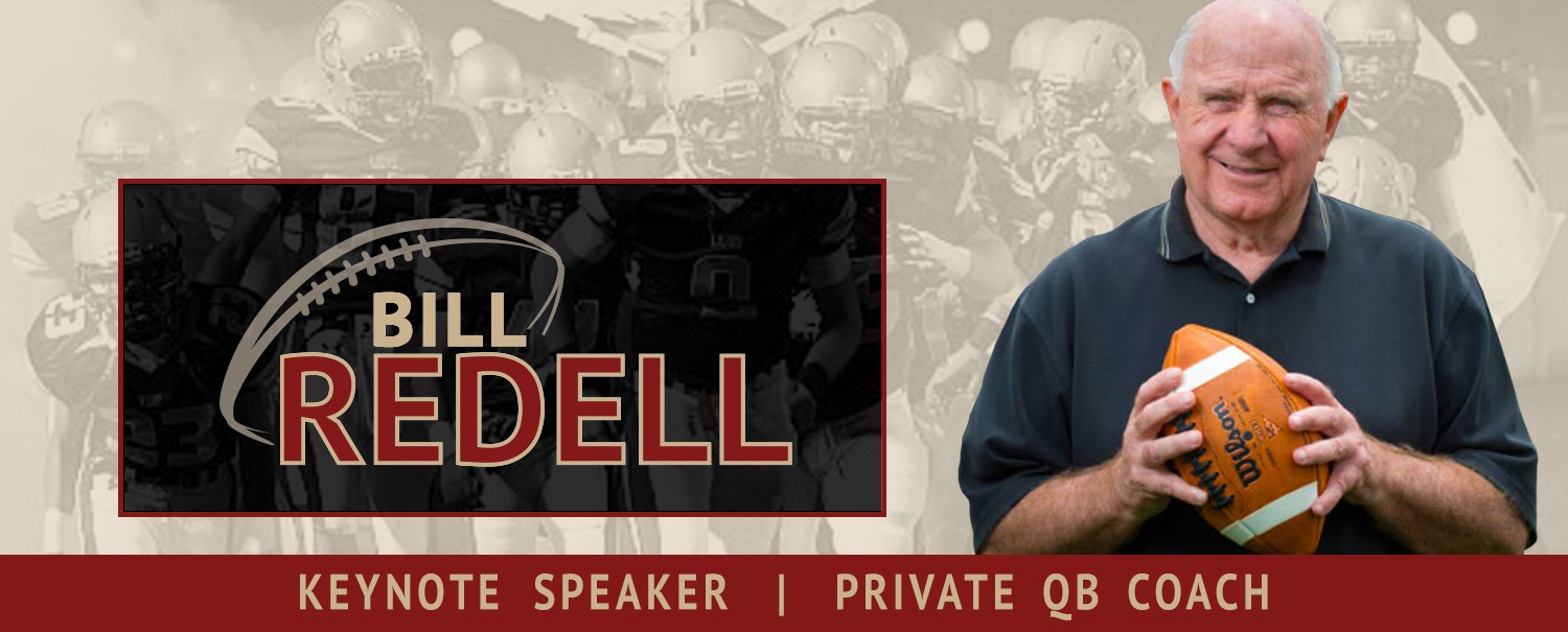 Bill Redell ~ Hall of Fame Member, Keynote Speaker, Private QB Coach